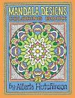 Mandala Designs Coloring Book No. 3: 32 New Mandala Designs by Alberta L Hutchinson (Paperback / softback, 2014)