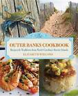 Outer Banks Cookbook: Recipes & Traditions from North Carolina's Barrier Islands by Elizabeth Wiegand (Paperback, 2013)