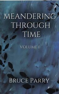 Fundraising for Hospice - Meandering Through Time Vol 1, Book signed by Author