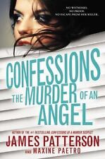 Confessions: Confessions: the Murder of an Angel 4 by James Patterson and Maxine Paetro (2015, Hardcover)