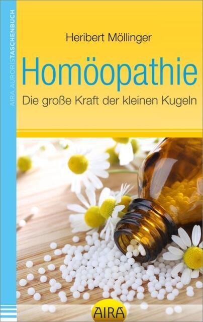 Möllinger, Heribert - Homöopathie - Die große Kraft der kleinen Kugeln /3