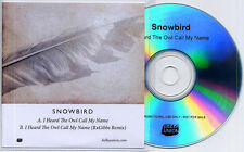 SNOWBIRD I Heard The Owl Call My Name UK 2-track promo CD Bella Union