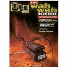 CryBaby Presents the Wah-Wah Book : Original Crybaby Pedal Book by P. Howorth (1994, Paperback)