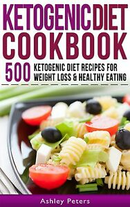 Ketogenic Diet Cookbook 500 Ketogenic Low Carb Recipes For Healthy