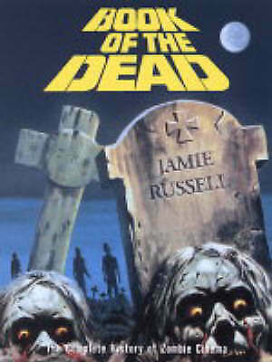 Book of the Dead: The Complete History of Zombie Movies by Jamie Russell...