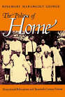 The Politics of Home: Postcolonial Relocations and Twentieth-Century Fiction by Rosemary Marangoly George (Paperback, 1999)