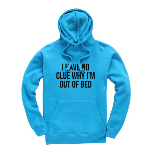 I Have No Clue Why I/'m Out Of Bed Kids Hoodie Black Print Hooded Sweatshirt