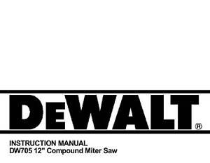 """Dewalt 12"""" miter saw instruction manual model #dw705   ebay."""