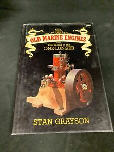Old Marine Engines : The World of the One-Lunger by Stan Grayson HB  (Shelf 2)