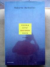 Roberto Barbolini, Piccola città, bastardo posto, Mondadori, 1998