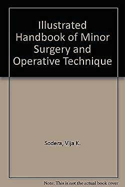 Illustrated Handbook Minor Surgery by Sodera, Vija K.