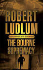The Bourne Supremacy by Robert Ludlum (Paperback, 2004)