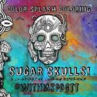 Color Splash Coloring Sugar Skulls!: A Collaborative Coloring Experience #Withmspdgtt by Maria Padgett (Paperback / softback, 2015)
