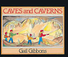 Caves and Caverns by Dave Gibbons, Gail Gibbons (Hardback, 1996)