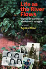 Life As the River Flows: Women in the Malayan Anti-Colonial Struggle by Agnes Khoo (Paperback, 2008)