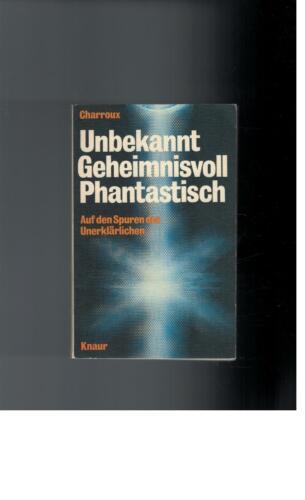 1 von 1 - Robert Charroux - Unbekannt, geheimnisvoll, phantastisch - 1977