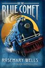 On the Blue Comet by Rosemary Wells (Hardback, 2010)