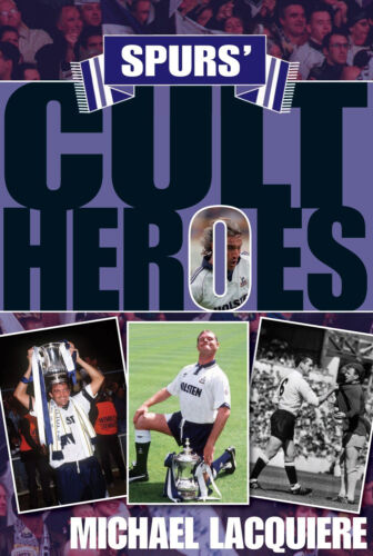 1 of 1 - Tottenham Hotspur Cult Heroes - Spurs 20 Greatest Players book - White Hart Lane