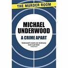 A Crime Apart by Michael Underwood (Paperback, 2014)