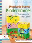 Mein lustig buntes Kinderzimmer von Marion Dawidowski und Martha Steinmeyer (2009, Gebunden)