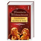 Himmlische Weihnachtszeit (2012, Gebundene Ausgabe)