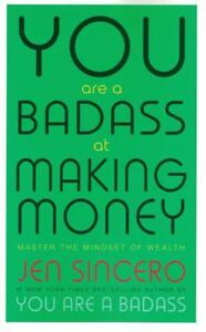 You-Are-A-Badass-At-Making-Money-by-Jen-Sincero-NEW