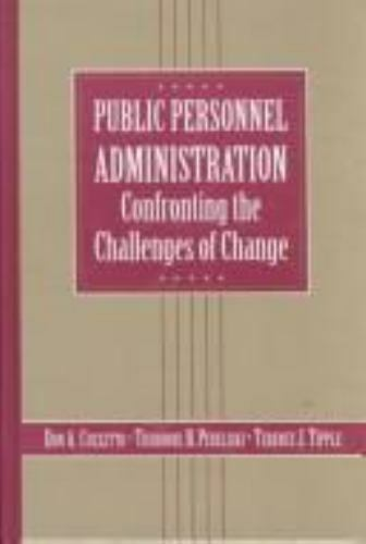 Public Personnel Administration: Confronting the Challenges of Change by Cozzet