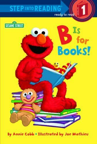 B is for Books   Sesame Street   Step into Reading