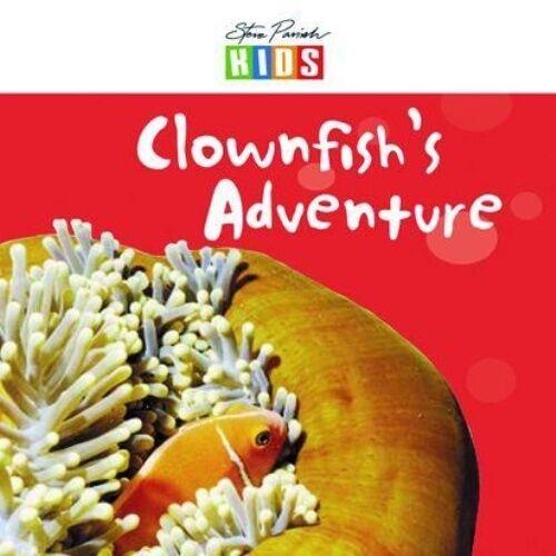 1 of 1 - Clown Fish's Adventure, Steve Parisk (Paperback) like new, FREE POST