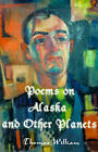 Poems on Alaska and Other Planets by Thomas William (Paperback / softback, 2000)