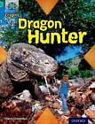 Project X Origins: Turquoise Book Band, Oxford Level 7: Discovery: Dragon Hunter by Claire Llewellyn (Paperback, 2014)