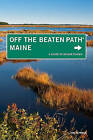Maine off the Beaten Path: A Guide to Unique Places by Tom Seymour (Paperback, 2011)