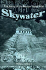 Skywater: The Story of the Mayan Water Man by Phillip J Manson (Paperback / softback, 2001)