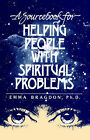 A Sourcebook for Helping People with Spiritual Problems by Emma Bragdon (Paperback / softback, 1993)