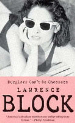 Burglars Can't be Choosers by Lawrence Block (Paperback, 1989)