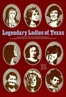 Legendary Ladies of Texas by Abernethy (Paperback, 2006)