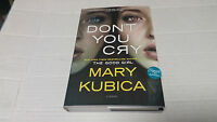 Don't You Cry By Mary Kubica (2016, Hardcover) Signed 1st/1st