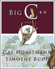 Big C++ by Timothy A. Budd, Cay S. Horstmann (Paperback, 2009)