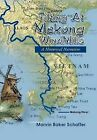 Tilting at Mekong Windmills: A Historical Narrative by Marvin Baker Schaffer, M B Schaffer (Hardback, 2011)
