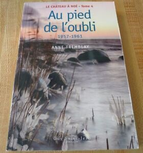 Soft-Cover-French-Book-Le-Chateau-a-Noe-Tome-4-Au-Pied-de-L-039-oubli-Anne-Tremblay