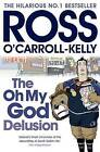 The Oh My God Delusion by Ross O'Carroll-Kelly (Paperback, 2010)