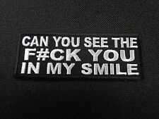 CAN YOU SEE THE F#CK YOU IN MY SMILE EMBROIDERED PATCH FUNNY SAYING