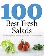 100 Best Fresh Salads by Parragon Books Staff (2012, Paperback) 100 Recipes
