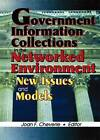 Government Information Collections in the Networked Environment: New Issues and Models by Joan F. Cheverie (Hardback, 1998)
