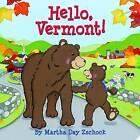 Hello Vermont! by Martha Zschock (Board book, 2010)