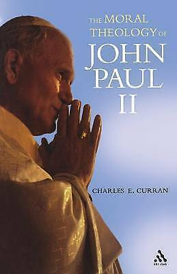 The Moral Theology of John Paul II by Charles E. Curran (Paperback, 2006)