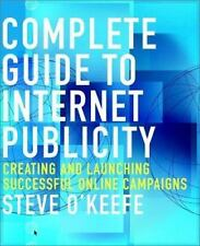 Complete Guide to Internet Publicity: Creating and Launching Successful Online C