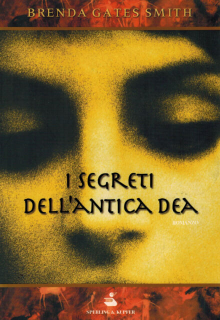 I SEGRETI DELL' ANTICA DEA Brenda Gates Smith Ed Sperling X