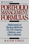Portfolio Management Formulas: Mathematical Trading Methods for the Futures, Options and Stock Markets by Ralph Vince (Hardback, 1990)