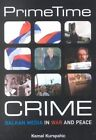Prime Time Crime: Balkan Media in War and Peace by Kemal Kurspahic (Paperback, 2003)